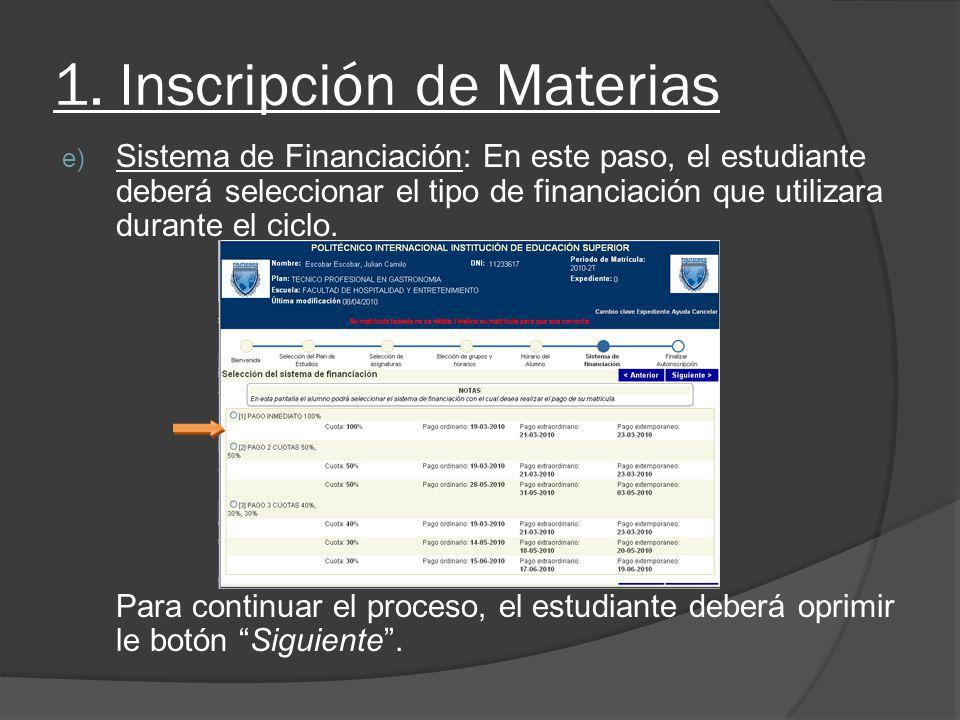1. Inscripción de Materias e) Sistema de Financiación: En este paso, el estudiante deberá seleccionar el tipo de financiación que utilizara durante el