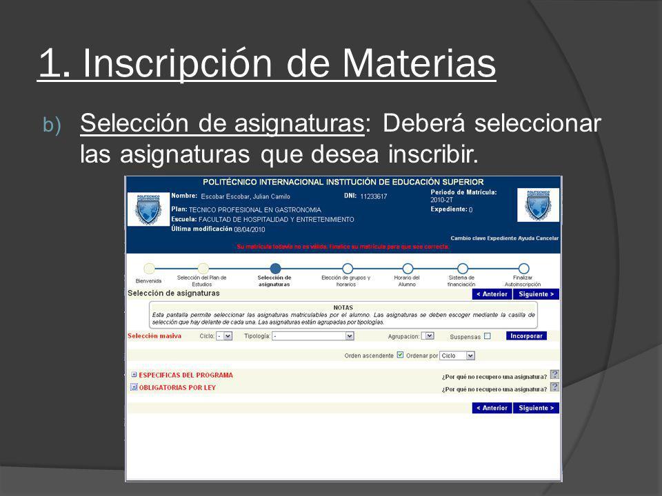 1. Inscripción de Materias b) Selección de asignaturas: Deberá seleccionar las asignaturas que desea inscribir.