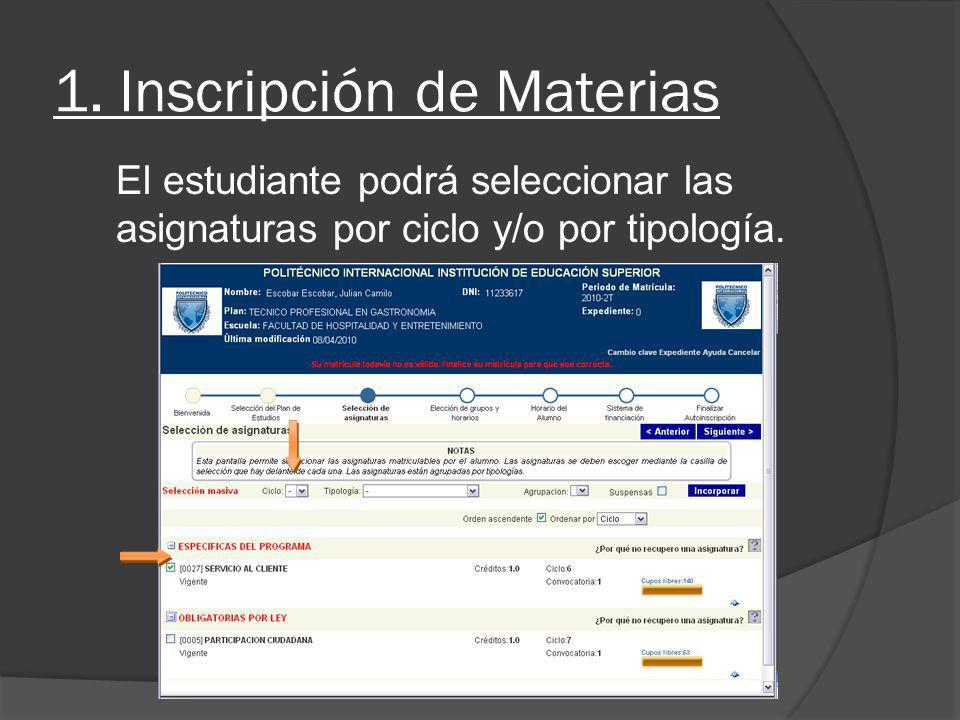 1. Inscripción de Materias El estudiante podrá seleccionar las asignaturas por ciclo y/o por tipología.