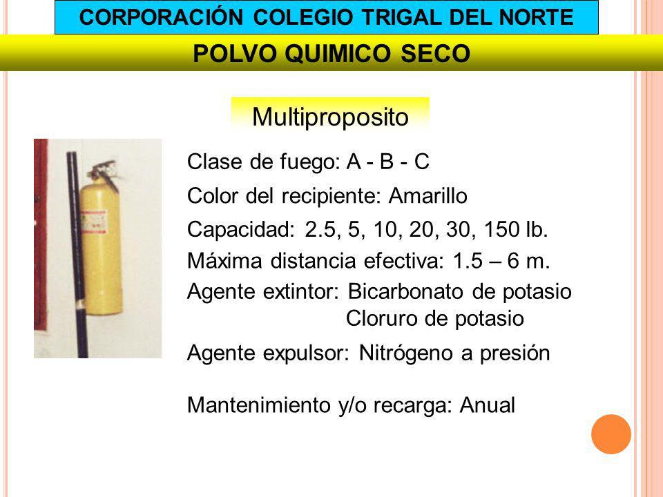 POLVO QUIMICO SECO Multiproposito Capacidad: 2.5, 5, 10, 20, 30, 150 lb. Agente extintor: Bicarbonato de potasio Cloruro de potasio Agente expulsor: N