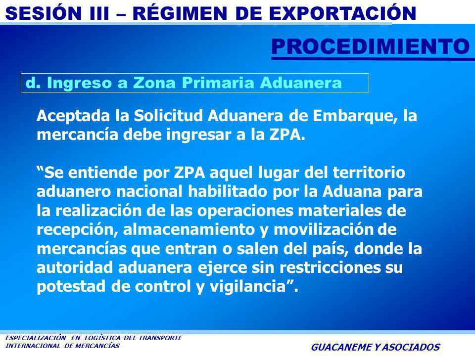 SESIÓN III – RÉGIMEN DE EXPORTACIÓN ESPECIALIZACIÓN EN LOGÍSTICA DEL TRANSPORTE INTERNACIONAL DE MERCANCÍAS GUACANEME Y ASOCIADOS CLASES DE EMBARQUE: