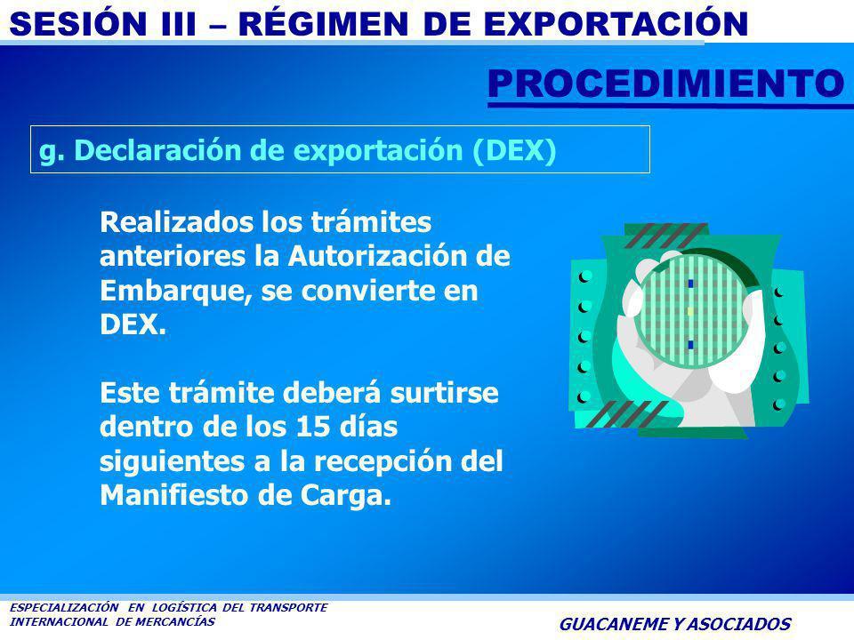 SESIÓN III – RÉGIMEN DE EXPORTACIÓN ESPECIALIZACIÓN EN LOGÍSTICA DEL TRANSPORTE INTERNACIONAL DE MERCANCÍAS GUACANEME Y ASOCIADOS f. Certificación de