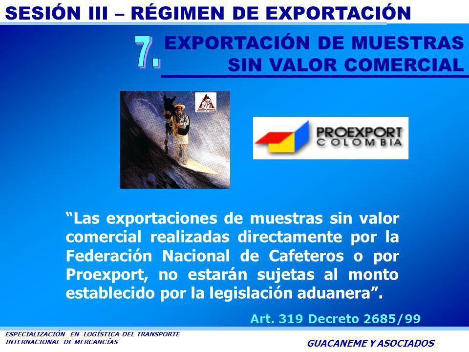 SESIÓN III – RÉGIMEN DE EXPORTACIÓN ESPECIALIZACIÓN EN LOGÍSTICA DEL TRANSPORTE INTERNACIONAL DE MERCANCÍAS GUACANEME Y ASOCIADOS El monto no puede se