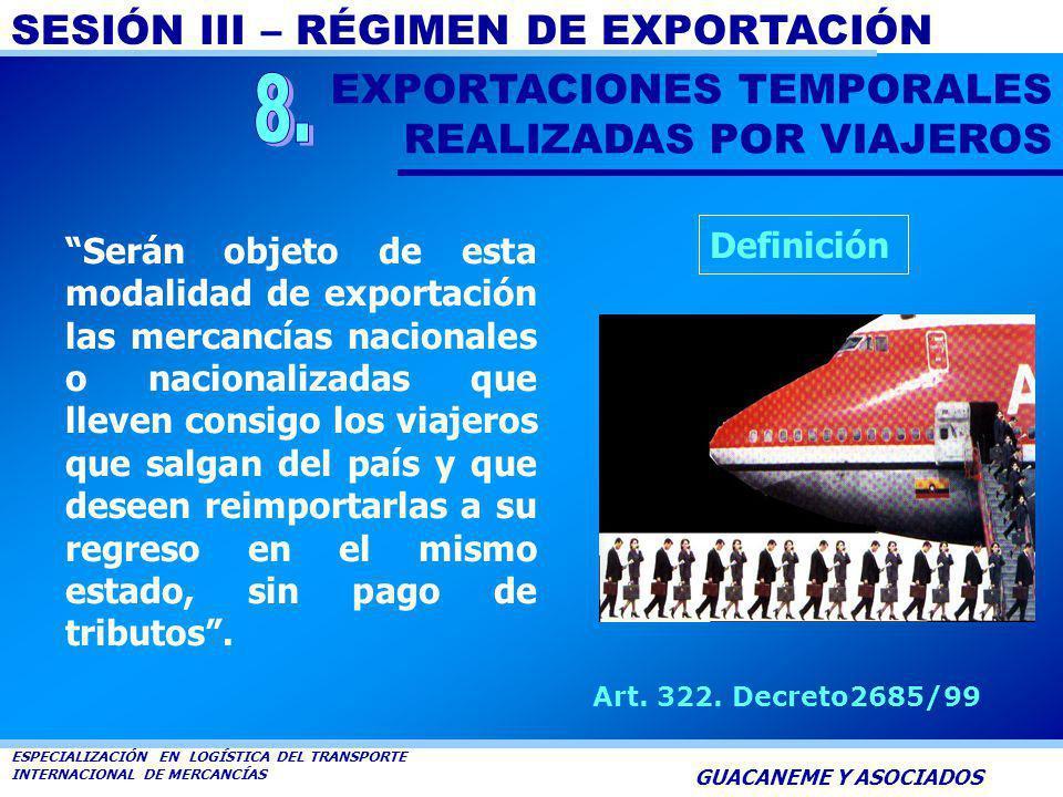 SESIÓN III – RÉGIMEN DE EXPORTACIÓN ESPECIALIZACIÓN EN LOGÍSTICA DEL TRANSPORTE INTERNACIONAL DE MERCANCÍAS GUACANEME Y ASOCIADOS Las exportaciones de