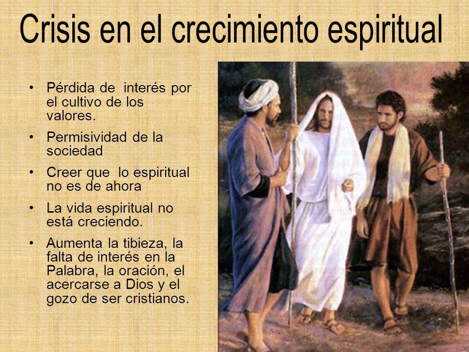 Pérdida de interés por el cultivo de los valores. Permisividad de la sociedad Creer que lo espiritual no es de ahora La vida espiritual no está crecie