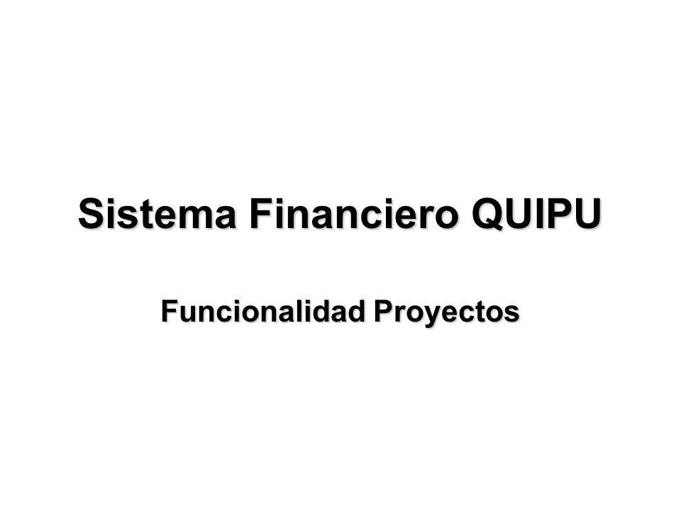Sistema Financiero QUIPU Funcionalidad Proyectos