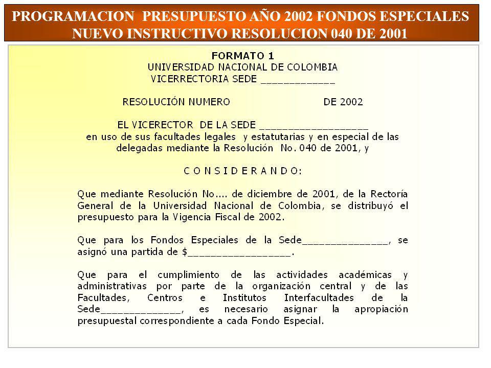 PROGRAMACION PRESUPUESTO AÑO 2002 FONDOS ESPECIALES NUEVO INSTRUCTIVO RESOLUCION 040 DE 2001
