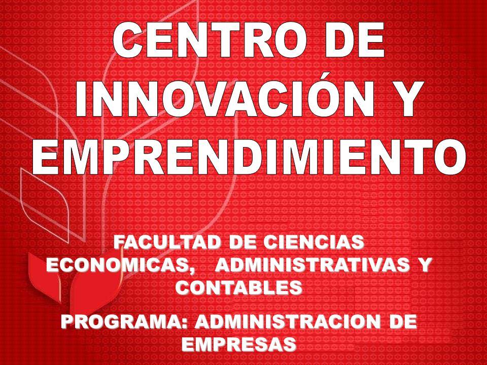 FACULTAD DE CIENCIAS ECONOMICAS, ADMINISTRATIVAS Y CONTABLES PROGRAMA: ADMINISTRACION DE EMPRESAS