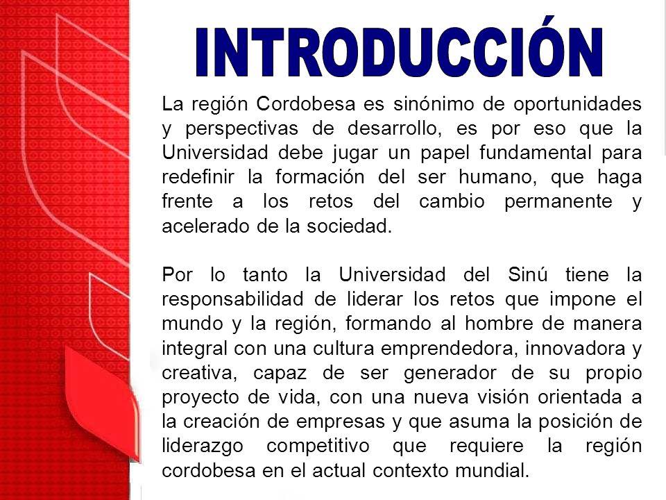 La región Cordobesa es sinónimo de oportunidades y perspectivas de desarrollo, es por eso que la Universidad debe jugar un papel fundamental para rede