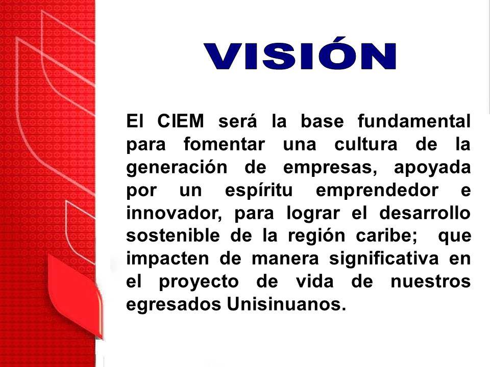 El CIEM será la base fundamental para fomentar una cultura de la generación de empresas, apoyada por un espíritu emprendedor e innovador, para lograr