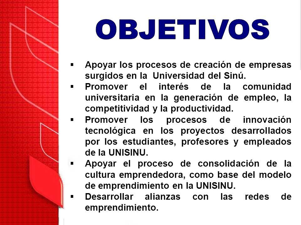 Apoyar los procesos de creación de empresas surgidos en la Universidad del Sinú. Promover el interés de la comunidad universitaria en la generación de