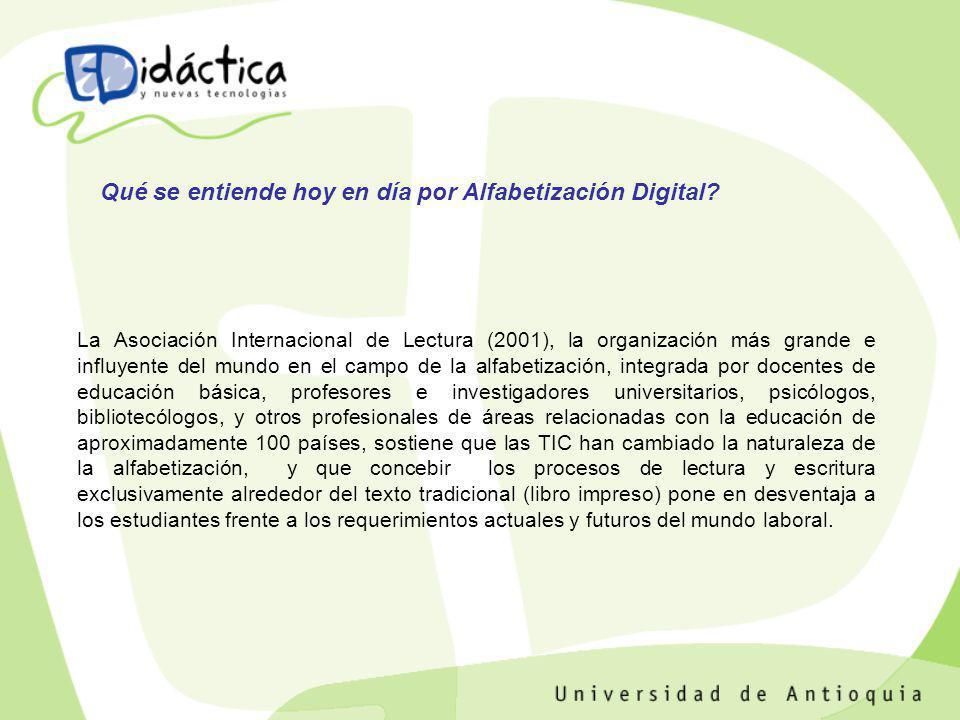 La Asociación Internacional de Lectura (2001), la organización más grande e influyente del mundo en el campo de la alfabetización, integrada por docen