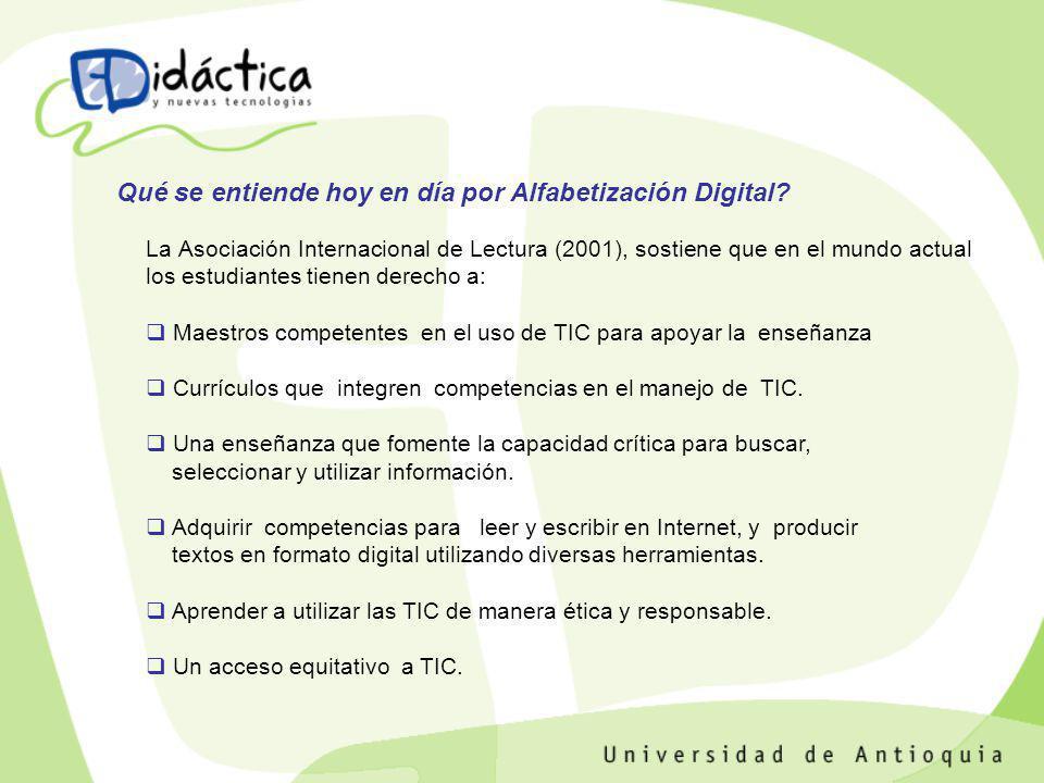 La Asociación Internacional de Lectura (2001), sostiene que en el mundo actual los estudiantes tienen derecho a: Maestros competentes en el uso de TIC
