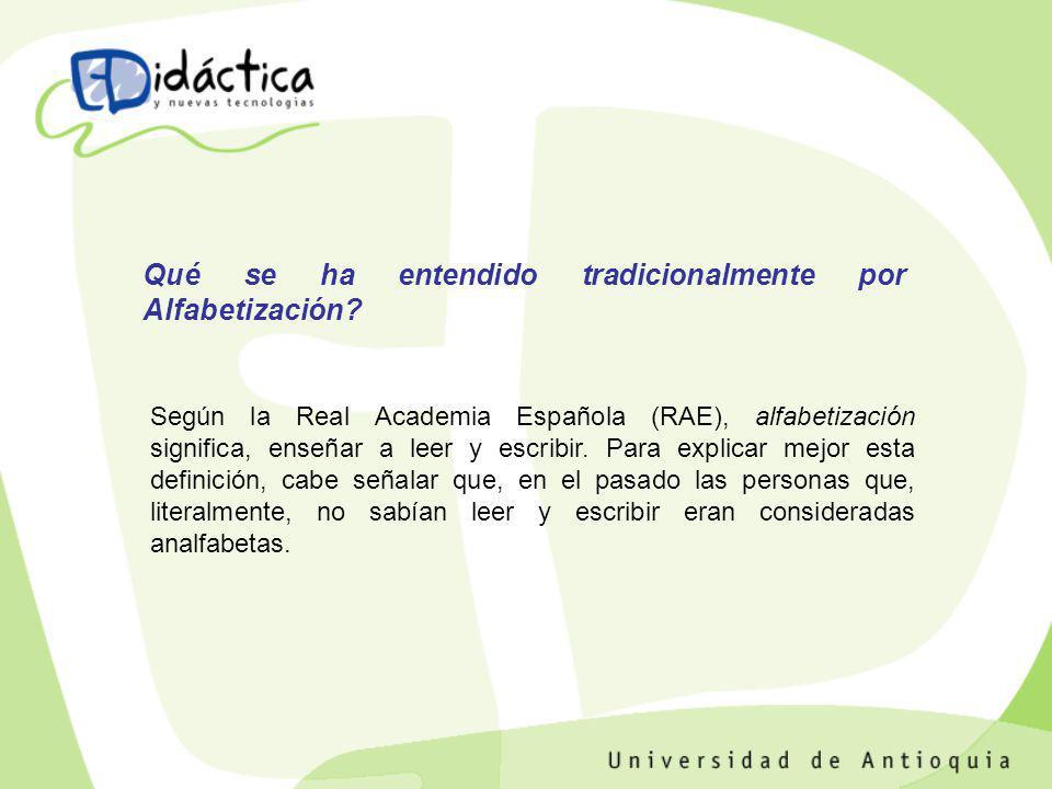 Según la Real Academia Española (RAE), alfabetización significa, enseñar a leer y escribir. Para explicar mejor esta definición, cabe señalar que, en