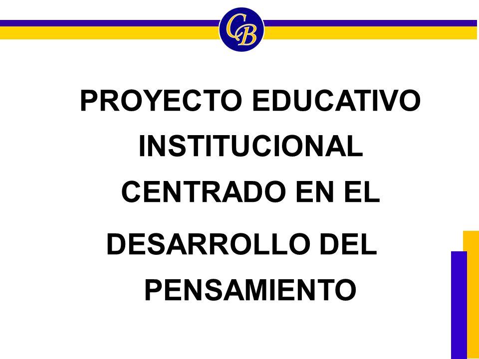 PROYECTO EDUCATIVO INSTITUCIONAL CENTRADO EN EL DESARROLLO DEL PENSAMIENTO