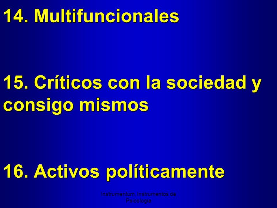 14. Multifuncionales 15. Críticos con la sociedad y consigo mismos 16.