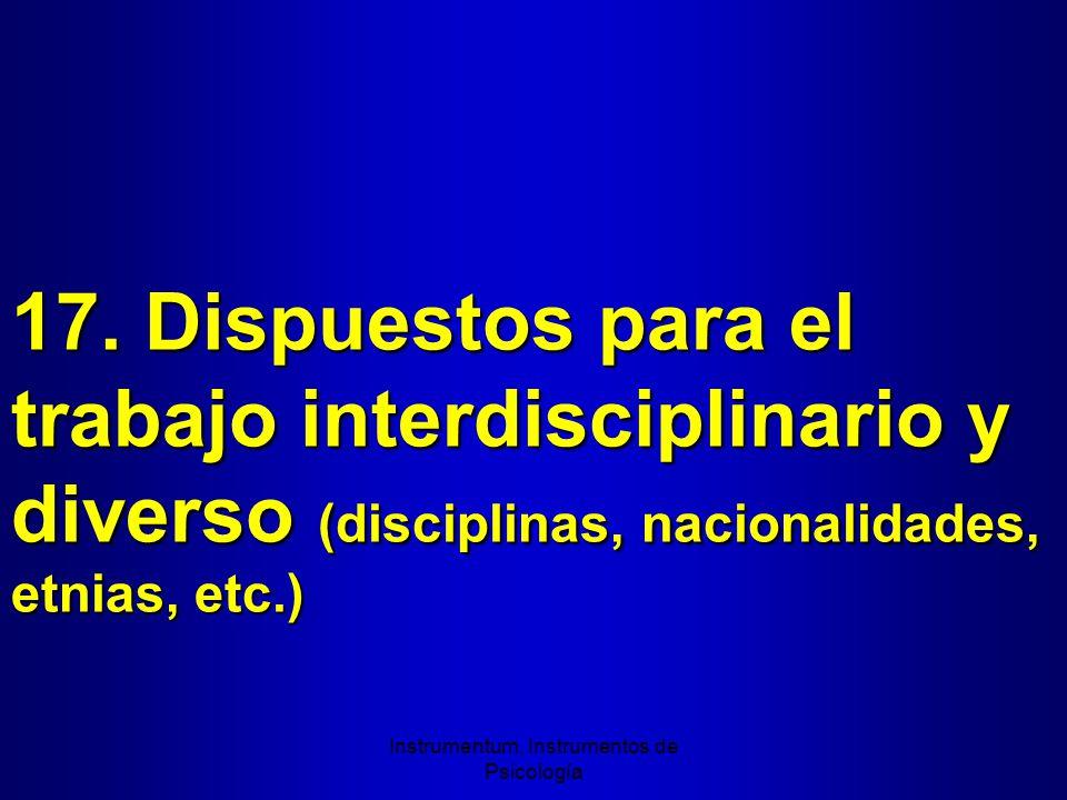17. Dispuestos para el trabajo interdisciplinario y diverso (disciplinas, nacionalidades, etnias, etc.) Instrumentum, Instrumentos de Psicología