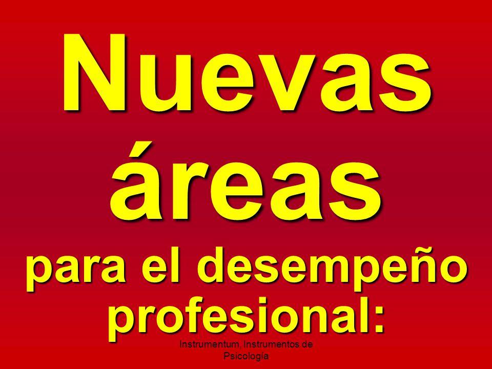 Nuevas áreas para el desempeño profesional: Instrumentum, Instrumentos de Psicología