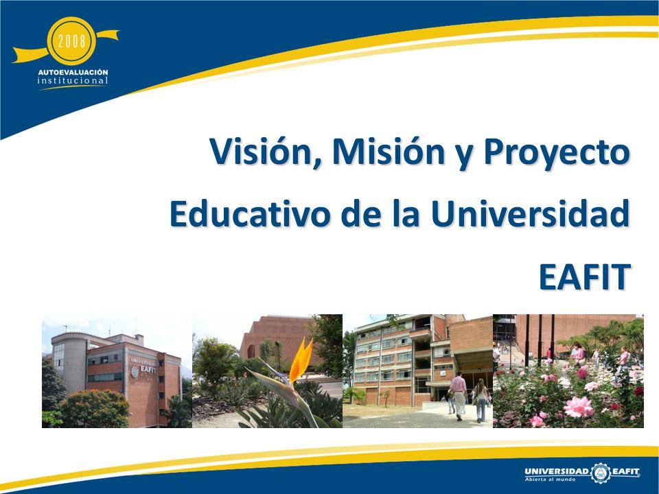 Visión, Misión y Proyecto Educativo de la Universidad EAFIT