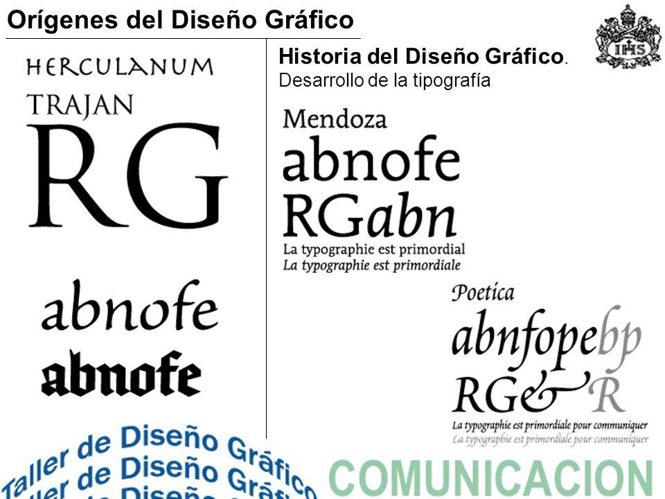 Historia del Diseño Gráfico. Desarrollo de la tipografía Orígenes del Diseño Gráfico