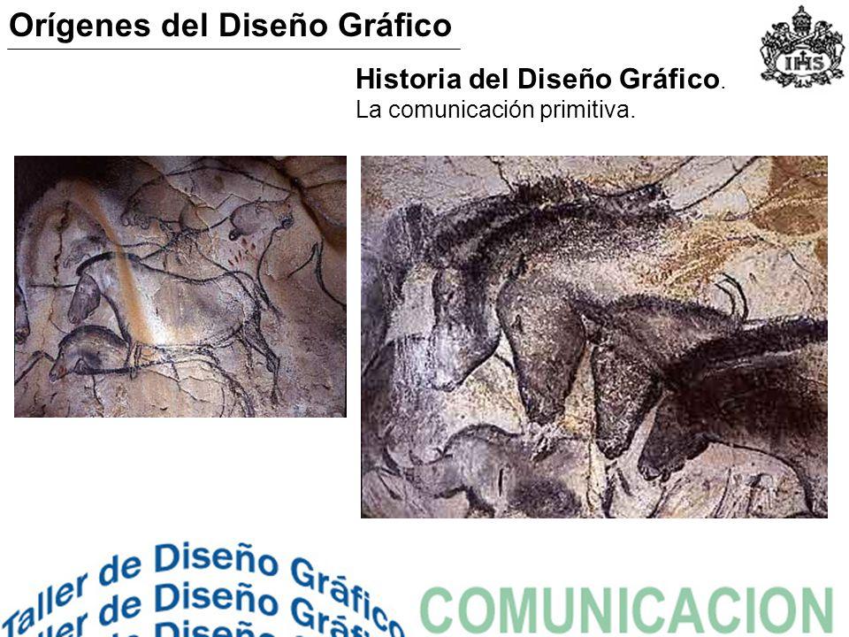 Historia del Diseño Gráfico. La comunicación primitiva. Orígenes del Diseño Gráfico