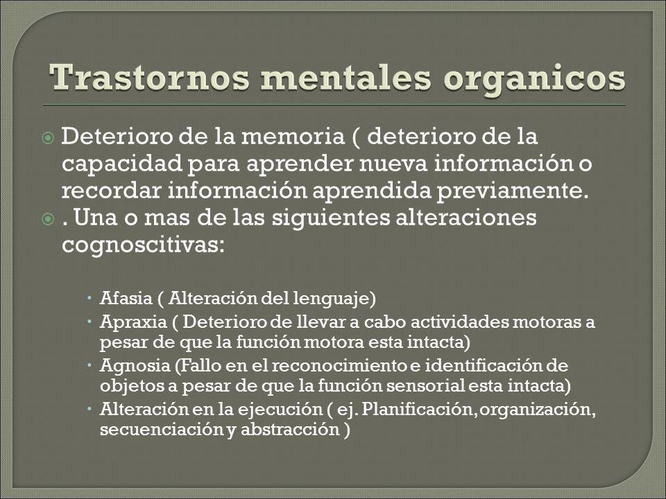Deterioro de la memoria ( deterioro de la capacidad para aprender nueva información o recordar información aprendida previamente..