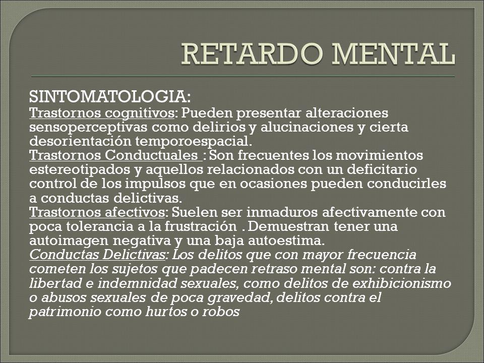 SINTOMATOLOGIA: Trastornos cognitivos: Pueden presentar alteraciones sensoperceptivas como delirios y alucinaciones y cierta desorientación temporoespacial.