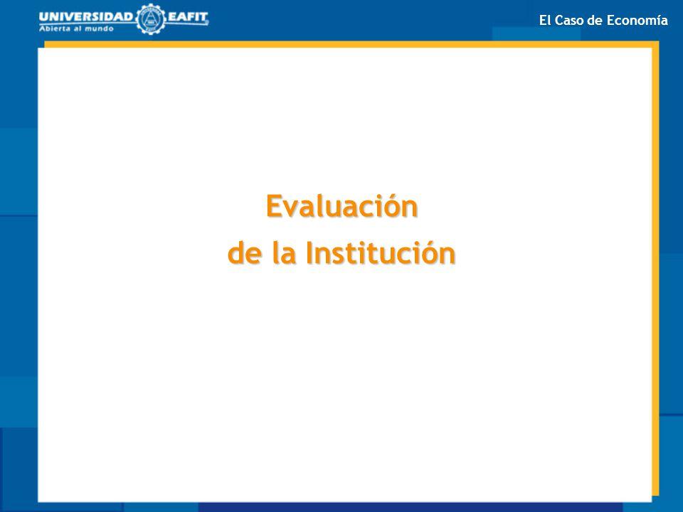 Evaluación de la Institución El Caso de Economía