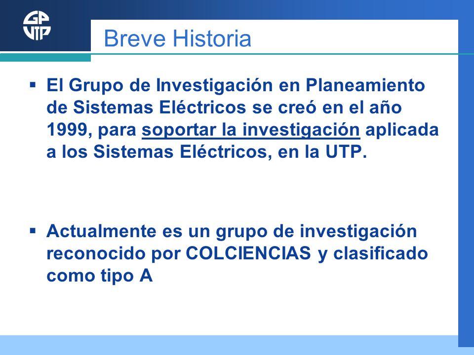 Breve Historia El Grupo de Investigación en Planeamiento de Sistemas Eléctricos se creó en el año 1999, para soportar la investigación aplicada a los