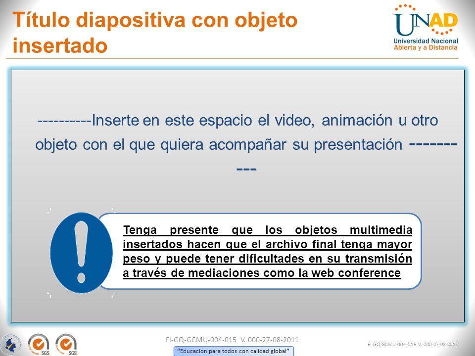 Educación para todos con calidad global ----------Inserte en este espacio el video, animación u otro objeto con el que quiera acompañar su presentació