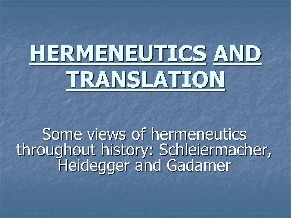 HISTORY HERMENEUTICS: interpretation Hermes: (messages) Gods men (messages) Gods men Translator as a new Hermes: (messages) author reader (messages) author reader
