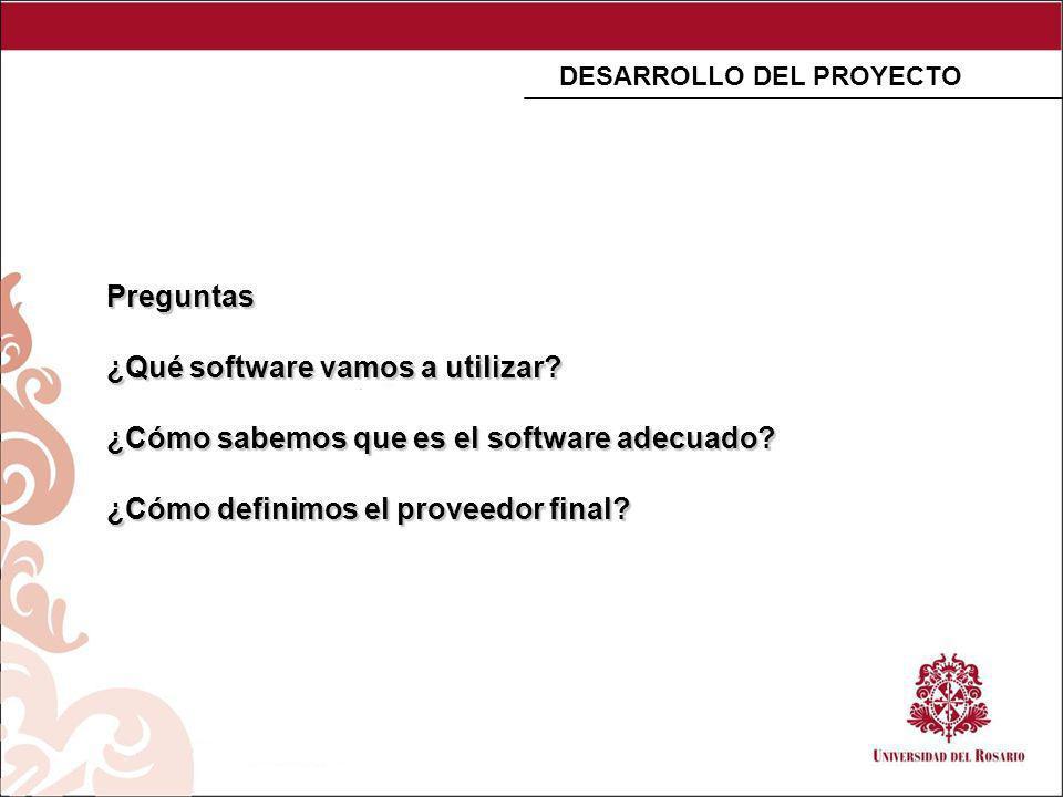 Preguntas ¿Qué software vamos a utilizar. ¿Cómo sabemos que es el software adecuado.
