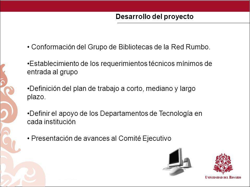 RECURSOS TECNOLÓGICOS Desarrollo del proyecto Conformación del Grupo de Bibliotecas de la Red Rumbo.