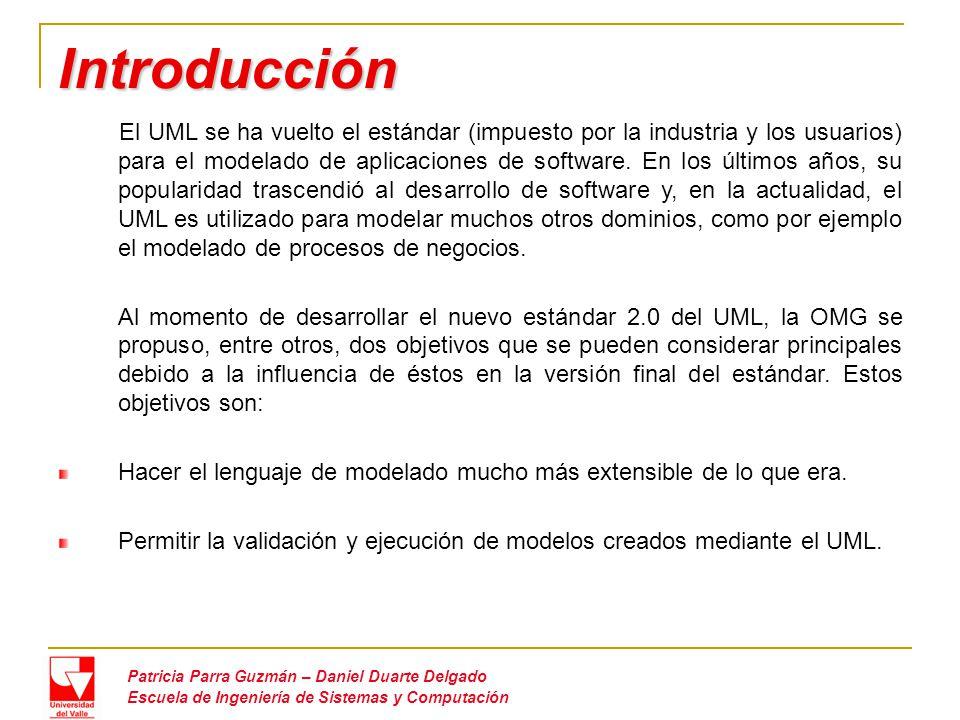 Historia UML Patricia Parra Guzmán – Daniel Duarte Delgado Escuela de Ingeniería de Sistemas y Computación Las raíces del UML provienen de tres métodos distintos.