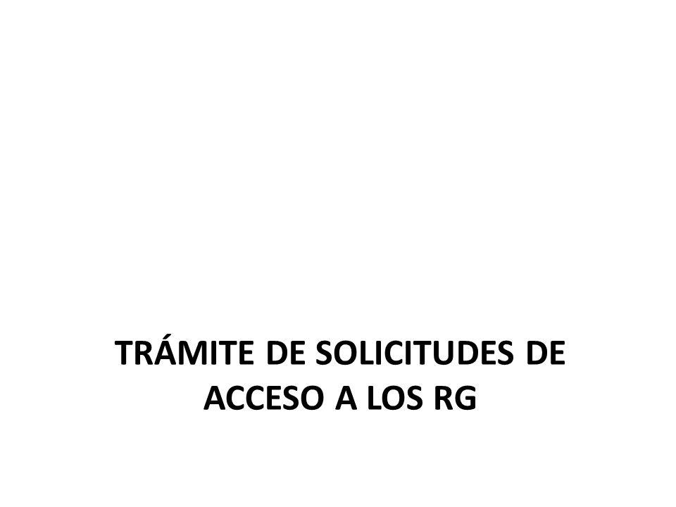 TRÁMITE DE SOLICITUDES DE ACCESO A LOS RG