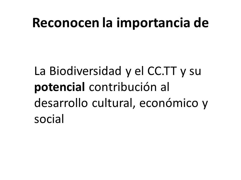 Reconocen la importancia de La Biodiversidad y el CC.TT y su potencial contribución al desarrollo cultural, económico y social