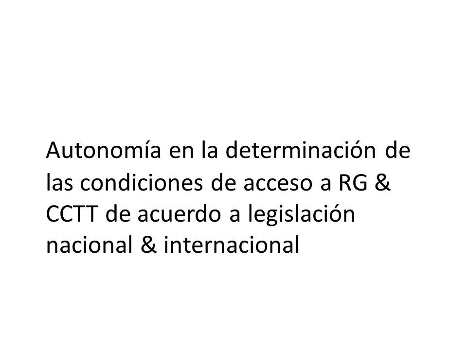 Autonomía en la determinación de las condiciones de acceso a RG & CCTT de acuerdo a legislación nacional & internacional