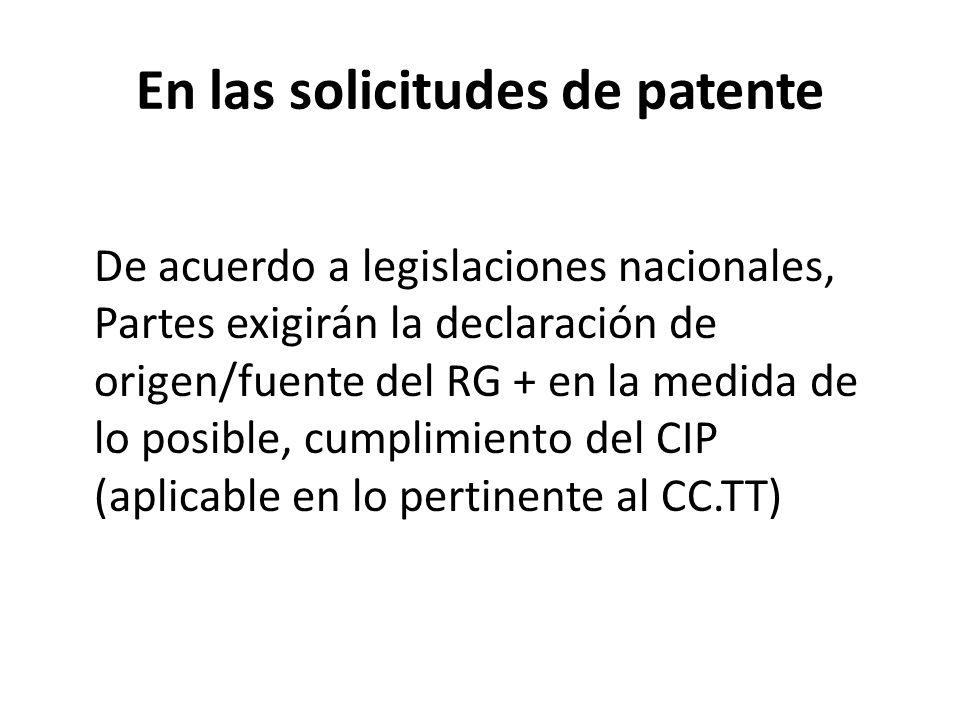 En las solicitudes de patente De acuerdo a legislaciones nacionales, Partes exigirán la declaración de origen/fuente del RG + en la medida de lo posib