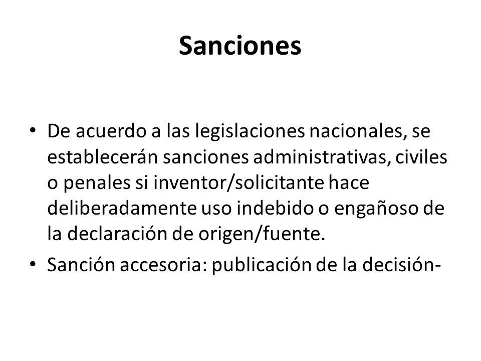 Sanciones De acuerdo a las legislaciones nacionales, se establecerán sanciones administrativas, civiles o penales si inventor/solicitante hace deliber