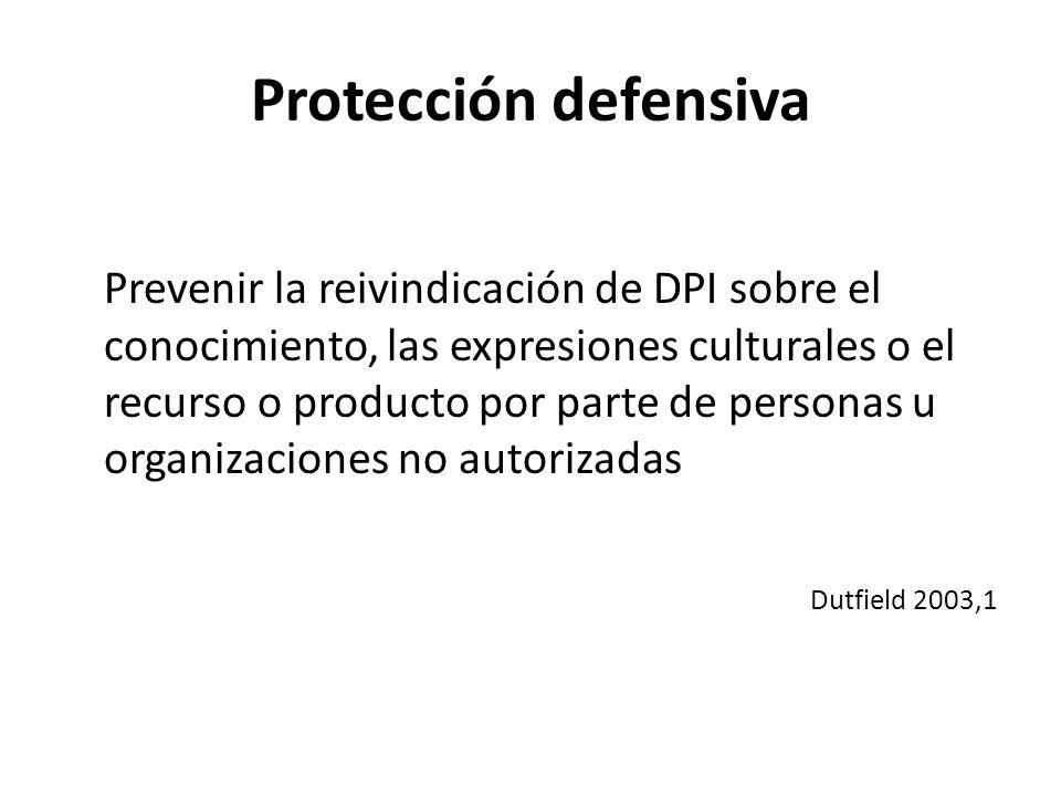 Protección defensiva Prevenir la reivindicación de DPI sobre el conocimiento, las expresiones culturales o el recurso o producto por parte de personas