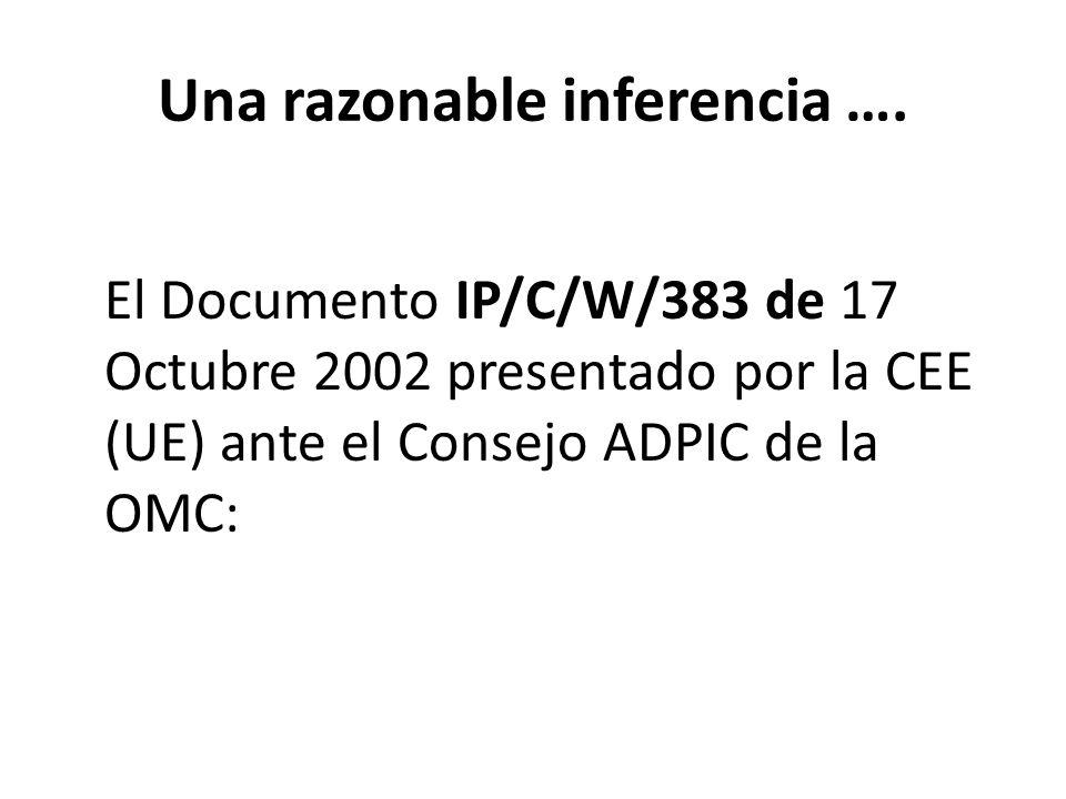 Una razonable inferencia …. El Documento IP/C/W/383 de 17 Octubre 2002 presentado por la CEE (UE) ante el Consejo ADPIC de la OMC: