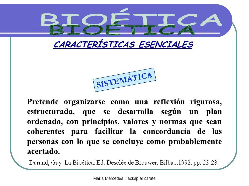 María Mercedes Hackspiel Zárate CARACTERÍSTICAS ESENCIALES Pretende organizarse como una reflexión rigurosa, estructurada, que se desarrolla según un