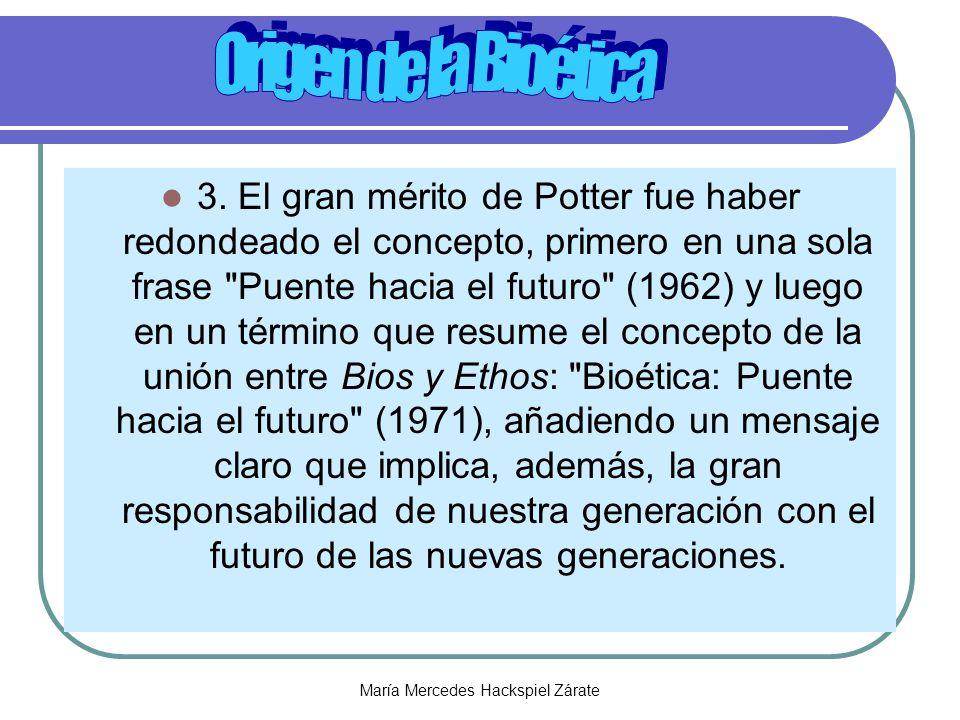 María Mercedes Hackspiel Zárate 3. El gran mérito de Potter fue haber redondeado el concepto, primero en una sola frase