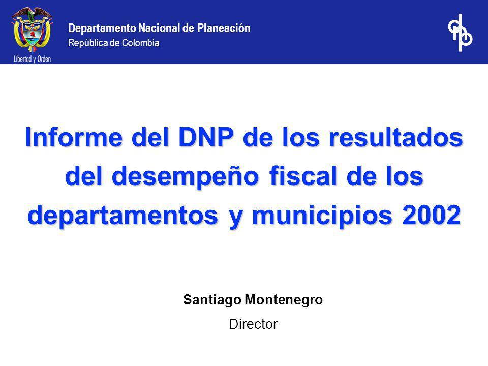 Departamento Nacional de Planeación República de Colombia Municipios que ocuparon los primeros lugares del Ranking: Mejor desempeño