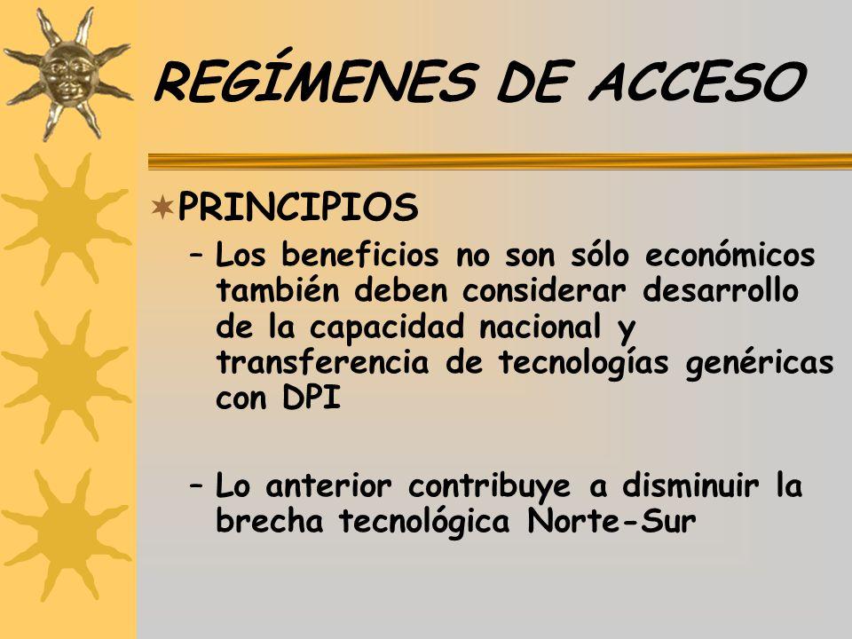 REGÍMENES DE ACCESO PRINCIPIOS –Los beneficios no son sólo económicos también deben considerar desarrollo de la capacidad nacional y transferencia de