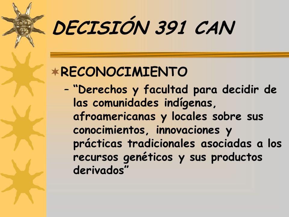 DECISIÓN 391 CAN RECONOCIMIENTO –Derechos y facultad para decidir de las comunidades indígenas, afroamericanas y locales sobre sus conocimientos, inno