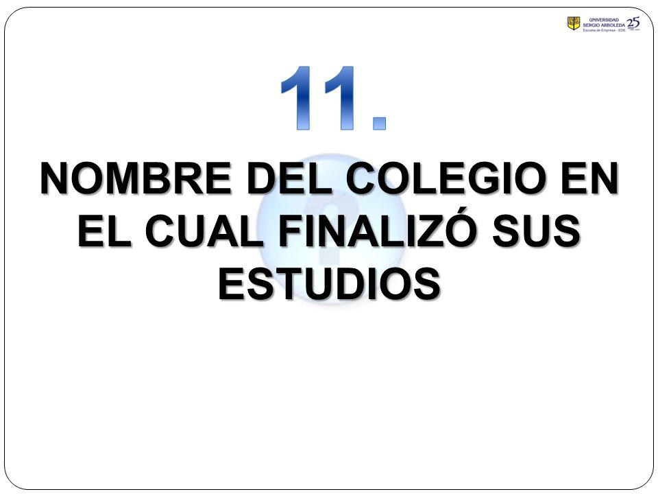 NOMBRE DEL COLEGIO EN EL CUAL FINALIZÓ SUS ESTUDIOS