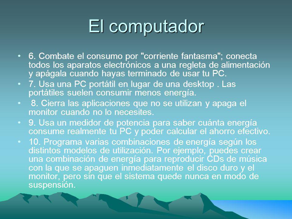 El computador 6. Combate el consumo por