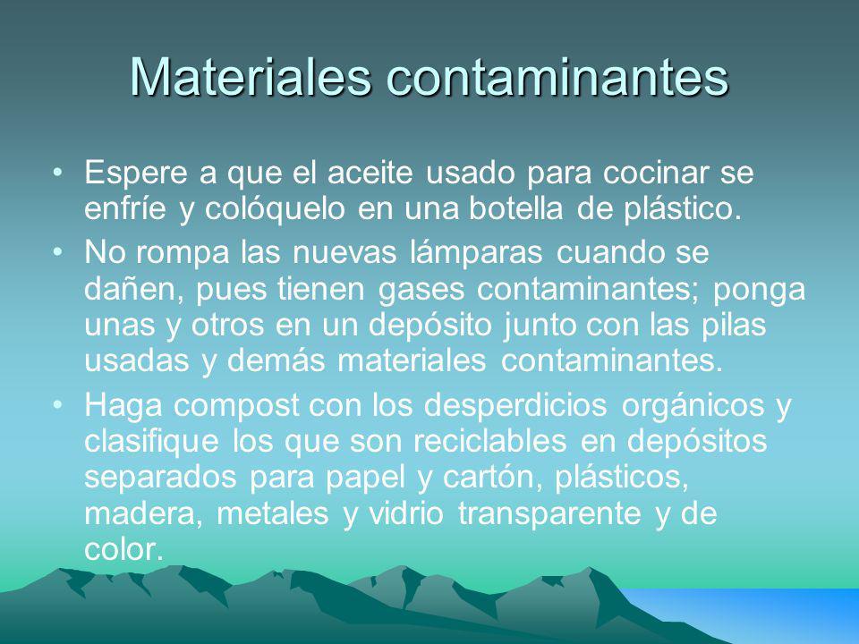 Materiales contaminantes Espere a que el aceite usado para cocinar se enfríe y colóquelo en una botella de plástico. No rompa las nuevas lámparas cuan