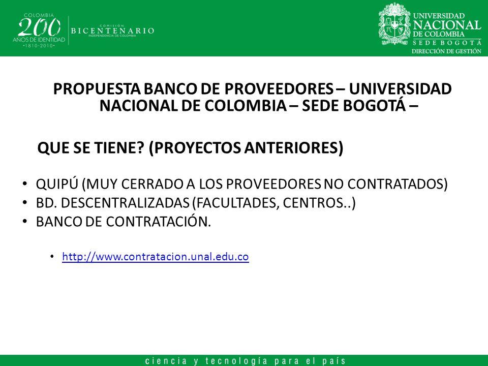 PROPUESTA BANCO DE PROVEEDORES – UNIVERSIDAD NACIONAL DE COLOMBIA – SEDE BOGOTÁ – QUE SE TIENE? (PROYECTOS ANTERIORES) QUIPÚ (MUY CERRADO A LOS PROVEE